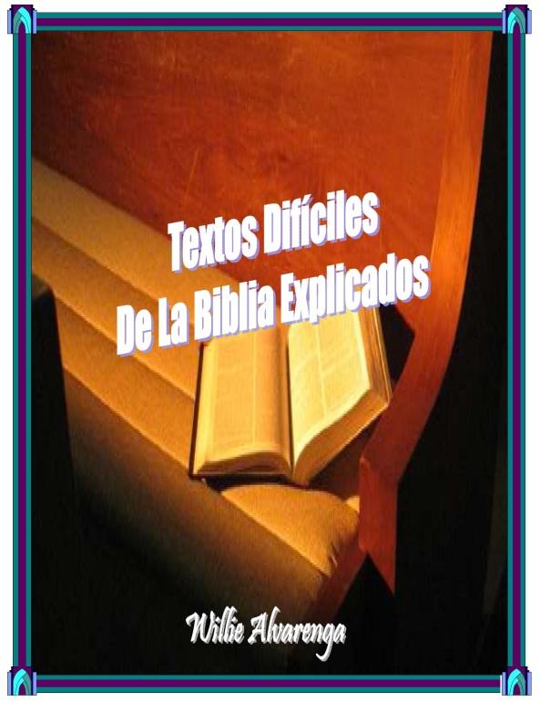 Textos Difíciles de la Biblia Explicados por Willie Alvarenga